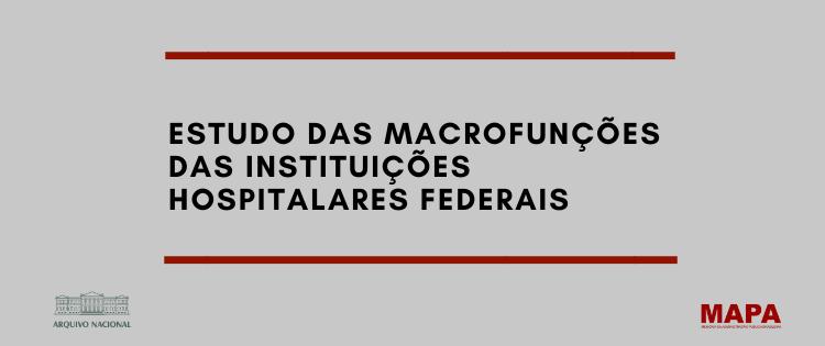 Estudo das macrofunções das instituições hospitalares federais